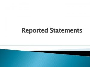 Reported Statements Real Speech Reported Speech My family