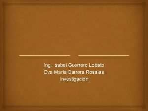 Ing Isabel Guerrero Lobato Eva Mara Barrera Rosales