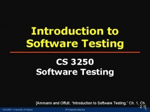 Introduction to Software Testing CS 3250 Software Testing