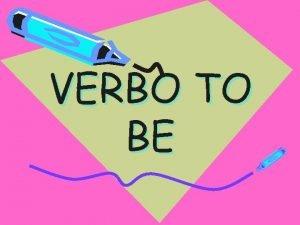 VERBO TO BE QUE ES EL VERBO TO