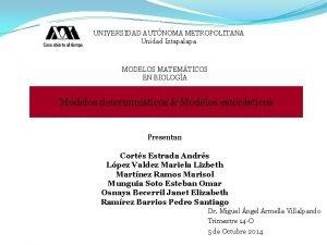 UNIVERSIDAD AUTNOMA METROPOLITANA Unidad Iztapalapa MODELOS MATEMTICOS EN