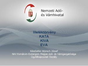 Illetktrvny KATA KIVA EVA Ksztette Wnsch Jzsef NAV