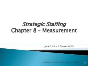 Strategic Staffing Chapter 8 Measurement Jean Phillips Stanley