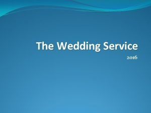 The Wedding Service 2016 Roles in a Wedding