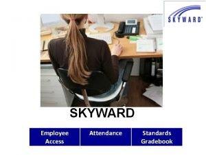 SKYWARD Employee Access Attendance Standards Gradebook GOALS Post