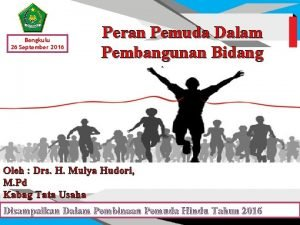 Bengkulu 26 September 2016 Peran Pemuda Dalam Pembangunan