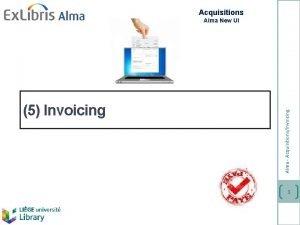 Acquisitions 5 Invoicing Alma AcquisitionsInvoicing Alma New UI