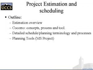 Project Estimation and scheduling Outline Estimation overview Cocomo