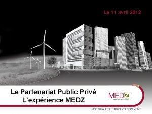 Sommaire Le 11 avril 2012 Le Partenariat Public