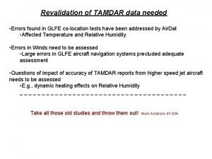 Revalidation of TAMDAR data needed Errors found in