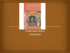 Puddnhead Wilson Introduction Brief Summary PUDDNHEAD WILSON traces