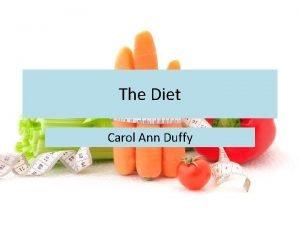 The Diet Carol Ann Duffy A surreal tale