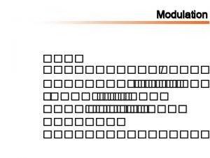 Modulation Type of Modulation Two Format Modulation is