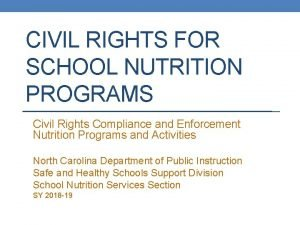 CIVIL RIGHTS FOR SCHOOL NUTRITION PROGRAMS Civil Rights
