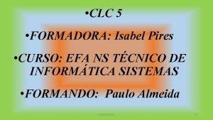 CLC 5 FORMADORA Isabel Pires CURSO EFA NS