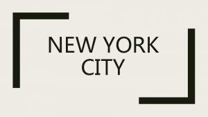 NEW YORK CITY New York conosciuta anche come