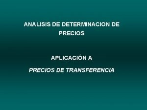 ANALISIS DE DETERMINACION DE PRECIOS APLICACIN A PRECIOS