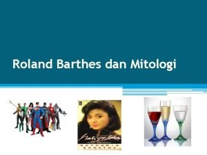 Roland Barthes dan Mitologi Semiologi ala Roland Barthes
