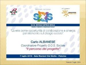 I Palermo 7 luglio 2016 1 Obiettivi del