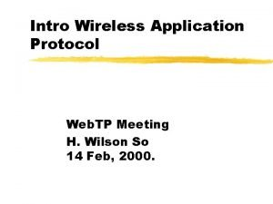 Intro Wireless Application Protocol Web TP Meeting H