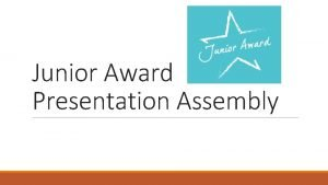 Junior Award Presentation Assembly Thoughts about the Award