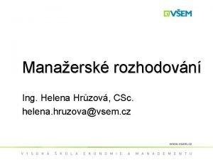 Manaersk rozhodovn Ing Helena Hrzov CSc helena hruzovavsem