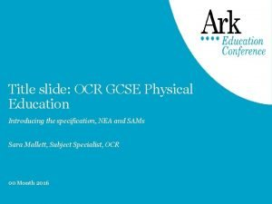 Title slide OCR GCSE Physical Education Introducing the