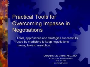 Practical Tools for Overcoming Impasse in Negotiations Tools
