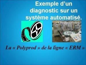 Exemple dun diagnostic sur un systme automatis La