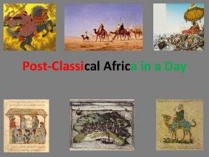 PostClassical Africa in a Day Bantu Migration Bantu