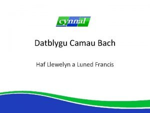 Datblygu Camau Bach Haf Llewelyn a Luned Francis
