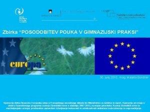 Zbirka POSODOBITEV POUKA V GIMNAZIJSKI PRAKSI 30 junij
