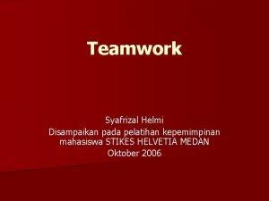 Teamwork Syafrizal Helmi Disampaikan pada pelatihan kepemimpinan mahasiswa