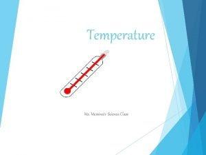 Temperature Ms Messinas Science Class Temperature A measure