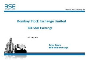 Bombay Stock Exchange Ltd Bombay Stock Exchange Limited