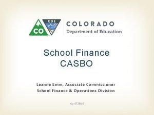 School Finance CASBO Leanne Emm Associate Commissioner School