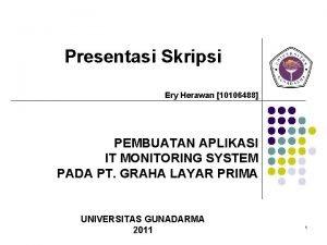 Presentasi Skripsi Ery Herawan 10106488 PEMBUATAN APLIKASI IT
