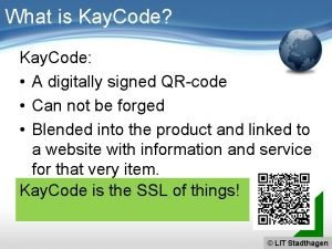 What is Kay Code Kay Code A digitally