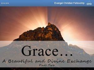 30 Oct 2016 Evangel Christian Fellowship Grace A