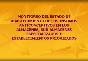 MONITOREO DEL ESTADO DE ABASTECIMIENTO DE LOS INSUMOS