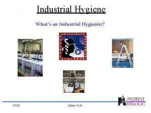 Industrial Hygiene Whats an Industrial Hygienist UCM Safety