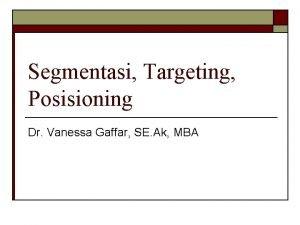 Segmentasi Targeting Posisioning Dr Vanessa Gaffar SE Ak