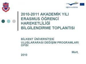 2010 2011 AKADEMK YILI ERASMUS RENC HAREKETLL BLGLENDRME