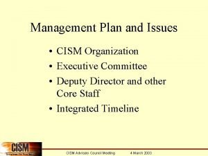 Management Plan and Issues CISM Organization Executive Committee