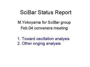 Sci Bar Status Report M Yokoyama for Sci