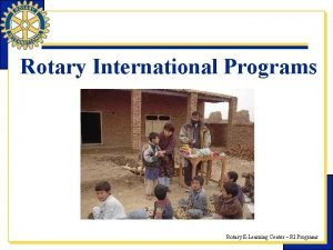 Rotary International Programs Rotary ELearning Center RI Programs