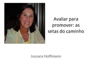Avaliar para promover as setas do caminho Jussara