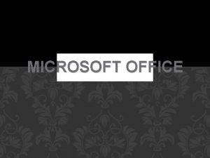 MICROSOFT OFFICE Que es Microsoft Word es un