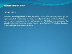 ADMINISTRADOR DHCP QUE ES DHCP Protocolo de configuracin
