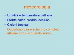 meteorologia Umidit e temperatura dellaria Fronte caldo freddo
